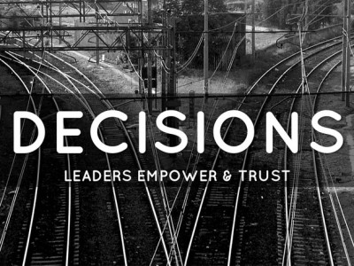Leaders Trust and Empower Others to Make Decisions