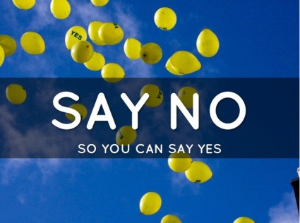 Leaders master the art of saying no so you can say yes to what matters most