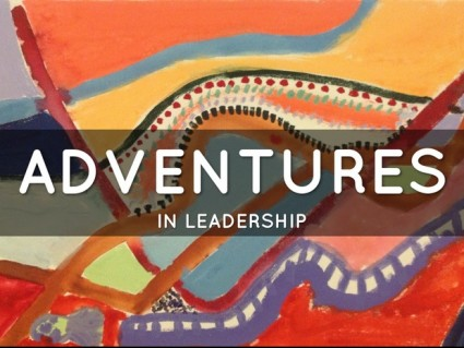 Leadership is an adventure, lose the stress and embrace it!