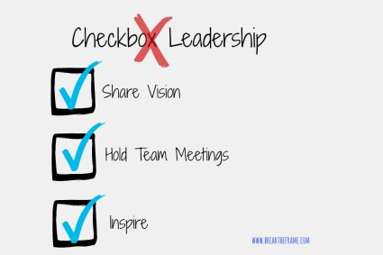 There is no list of to-dos to check off to be an exceptional leader