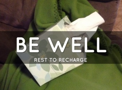 leadership under the weather Be Well and Rest to Recharge