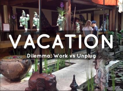 Vacation Dilemma: Work vs Unplug?