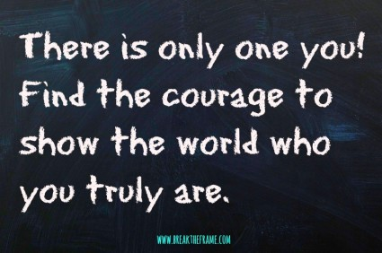 Find the Courage to Be Yourself