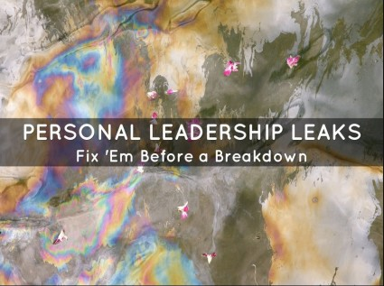 Personal Leadership Leaks can Lead to a Breakdown
