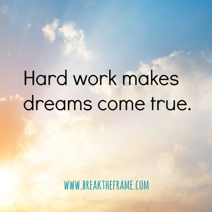 The secret to success: Hard Work Makes Dreams Come True