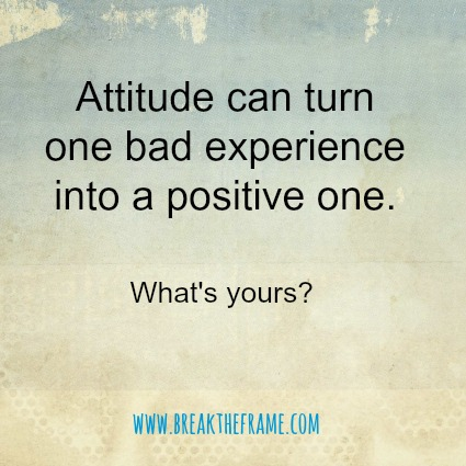 Your attitude can turn one bad customer experience into a positive one