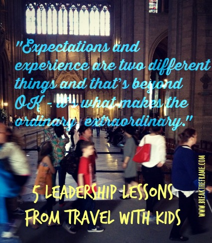 Personal Leadership Lessons for the World at Work - Travel with Kids