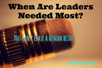 When are leaders needed most? When the org culture is ripping apart at the seams