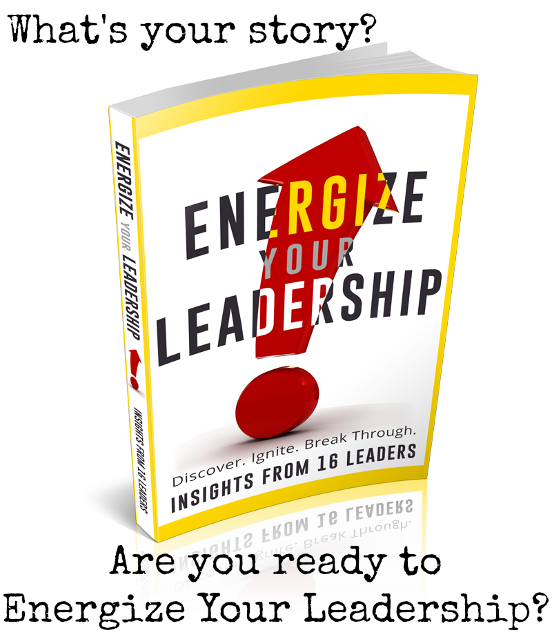 What's Your Story Energize Your Leadership
