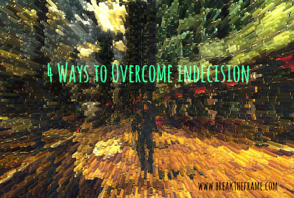 overcome indecision