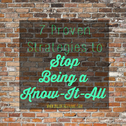 strategies to stop being a know it all