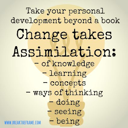 change takes assimilation bust personal development myths