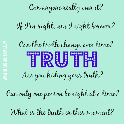 Can You Own The Truth