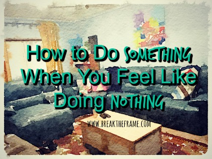 Feel Like Doing Nothing
